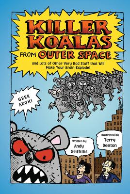 Killer Koalas from Outer Space By Denton, Terry (ILT)/ Griffiths, Andy