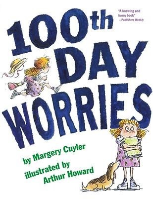 100th Day Worries By Cuyler, Margery/ Howard, Arthur (ILT)