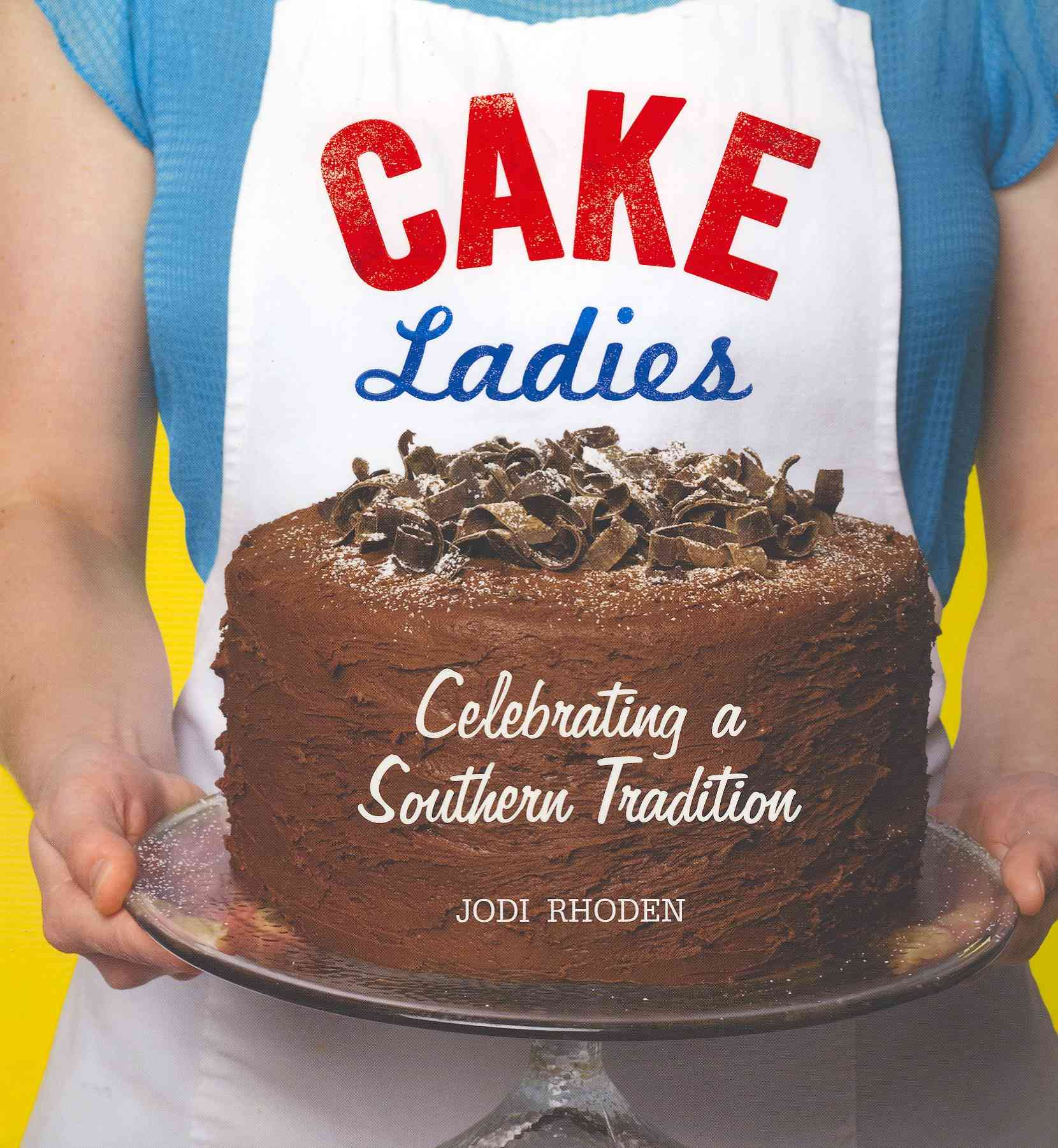 Cake Ladies By Rhoden, Jodi